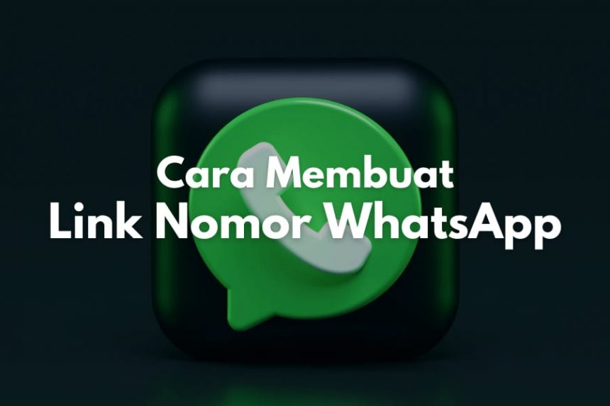 Cara Membuat Link WhatsApp, Langsung Bisa Chat